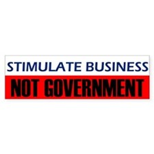 Stimulate Business Not Govern Bumper Bumper Sticker