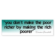 You Don't Make The Poor Riche Bumper Bumper Sticker