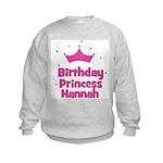 1st Birthday Princess Hannah! Kids Sweatshirt