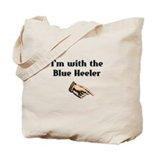 I'm with the Blue Heeler Tote Bag