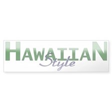 Hawaiian Style Bumper Bumper Sticker