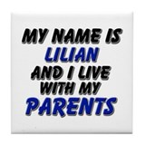 my name is lilian and I live with my parents Tile