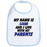 my name is liam and I live with my parents Bib