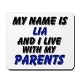my name is lia and I live with my parents Mousepad