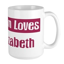 Mom Loves Elizabeth Mug