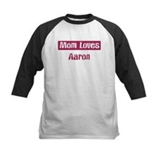 Mom Loves Aaron Tee