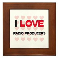 I LOVE RADIO PRODUCERS Framed Tile