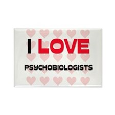 I LOVE PSYCHOBIOLOGISTS Rectangle Magnet (10 pack)