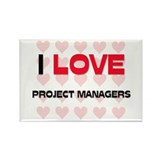 I LOVE PROJECT MANAGERS Rectangle Magnet