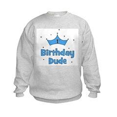 1st Birthday Dude! Kids Sweatshirt