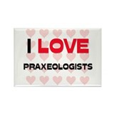 I LOVE PRAXEOLOGISTS Rectangle Magnet