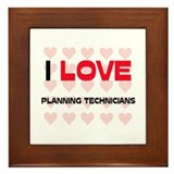 I LOVE PLANNING TECHNICIANS Framed Tile