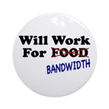 Will Work For Bandwidth Ornament (Round)