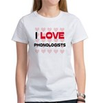 I LOVE PHONOLOGISTS Women's T-Shirt