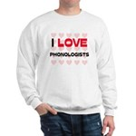 I LOVE PHONOLOGISTS Sweatshirt