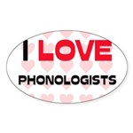 I LOVE PHONOLOGISTS Oval Sticker