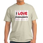 I LOVE PHONOLOGISTS Light T-Shirt