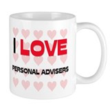 I LOVE PERSONAL ADVISERS Mug