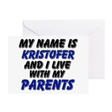 my name is kristofer and I live with my parents Gr