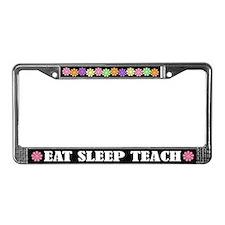Eat Sleep Teach License Plate Frame