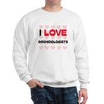 I LOVE ORCHIDOLOGISTS Sweatshirt