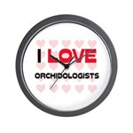 I LOVE ORCHIDOLOGISTS Wall Clock