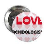I LOVE ORCHIDOLOGISTS 2.25