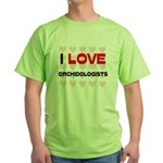 I LOVE ORCHIDOLOGISTS Green T-Shirt