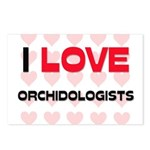 I LOVE ORCHIDOLOGISTS Postcards (Package of 8)