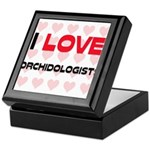 I LOVE ORCHIDOLOGISTS Keepsake Box