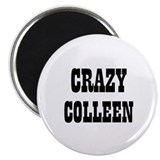 CRAZY COLLEEN 2.25&quot; Magnet (10 pack)