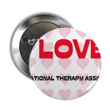 "I LOVE OCCUPATIONAL THERAPY ASSISTANTS 2.25"" Butto"