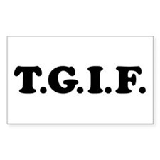 T.G.I.F. Rectangle Decal