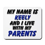 my name is keely and I live with my parents Mousep