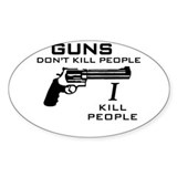 Guns Don't Kill People I Kill Oval Sticker (10 pk)
