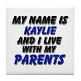 my name is kaylie and I live with my parents Tile