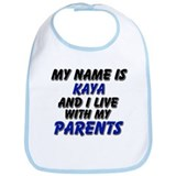 my name is kaya and I live with my parents Bib