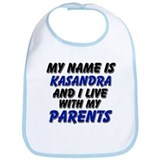 my name is kasandra and I live with my parents Bib