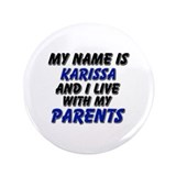 my name is karissa and I live with my parents 3.5""