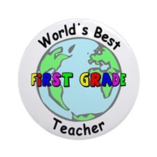 World's Best First Grade Teacher Ornament (Round)