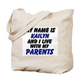 my name is kailyn and I live with my parents Tote
