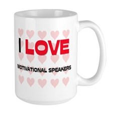 I LOVE MOTIVATIONAL SPEAKERS Mug