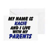 my name is kacie and I live with my parents Greeti