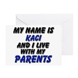 my name is kaci and I live with my parents Greetin