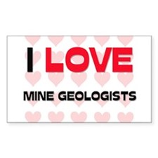 I LOVE MINE GEOLOGISTS Rectangle Decal