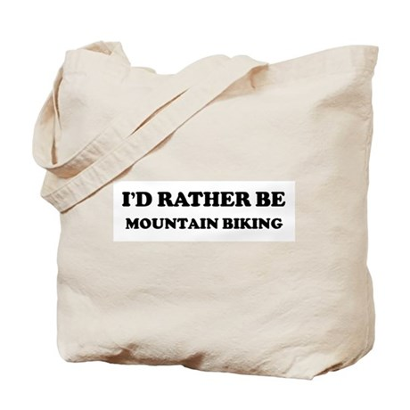 Rather be Mountain Biking Tote Bag