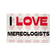 I LOVE MEREOLOGISTS Rectangle Magnet (10 pack)