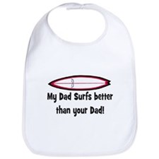 DAD SURFS BETTER THAN DAD (ORIG) Bib