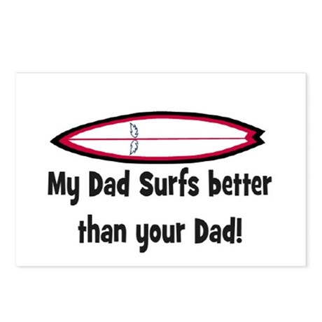 MY DAD SURFS BETTER THAN YOUR DAD (ORIG) Postcards