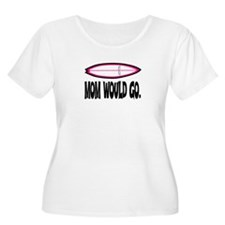 MOM WOULD GO. T-Shirt
